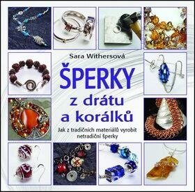 Šperky z drátu a korálků - Sara Withersová