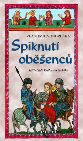 Spiknutí oběšenců - Vlastimil Vondruška