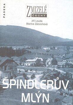 Zmizelé Čechy-Špindlerův Mlýn - Jiří Louda, Blanka Zázvorková