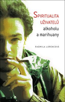 Spiritualita uživatelů alkoholu a marihuany - Radmila Lorencová