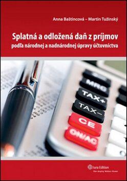 Splatná a odložená daň z príjmov - Martin Tužinský, Anna Baštincová