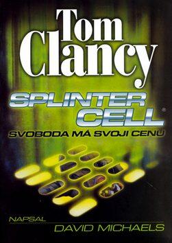 Splinter Cell - Svoboda má svoji cenu - Tom Clancy