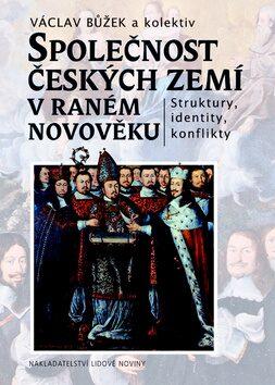 Společnost českých zemí v raném novověku - Václav Bůžek