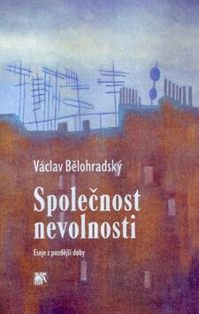 Společnost nevolnosti - Václav Bělohradský