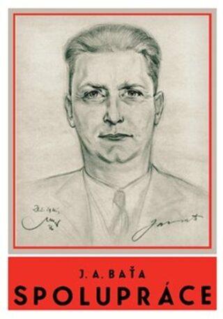 Spolupráce - Jan Antonín Baťa
