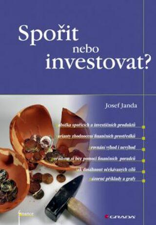 Spořit nebo investovat? - Josef Janda