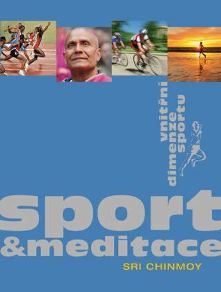 Sport a meditace - Vnitřní dimenze sportu - Sri Chinmoy