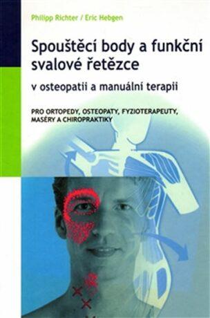 Spouštěcí body a funkční svalové řetězce v osteopatii a manuální terapii - Richter Philipp, Eric Hebgen