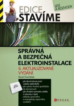 Správná a bezpečná elektroinstalace - Karel Dvořák