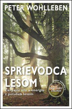 Sprievodca lesom - Peter Wohlleben, Andrej Záhorák