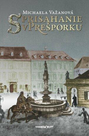 Sprisahanie v Prešporku - Michaela Važanová - e-kniha