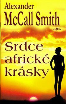 Srdce africké krásky - Alexander McCall Smith