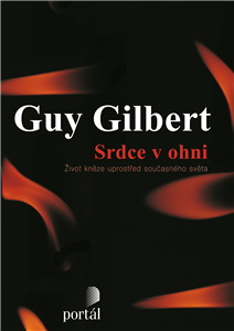 Srdce v ohni - Guy Gilbert