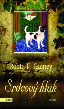 Srdcový kluk - Robin F. Gainey
