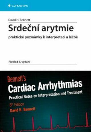Srdeční arytmie - Praktické poznámky k interpretaci a léčbě - David H. Bennett