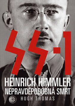 SS 1. Heinrich Himmler - Nepravděpodobná smrt - Hugh Thomas
