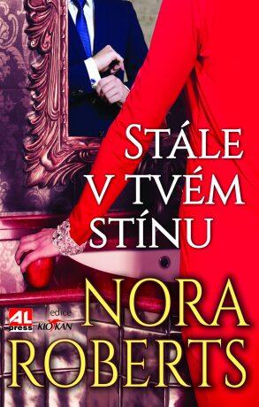 Stále v tvém stínu - Nora Robertsová