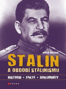Stalin a období stalinismu - Martin McCaulay