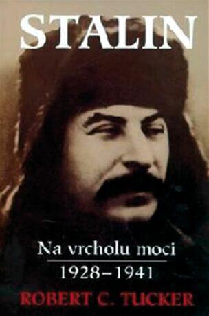 Stalin na vrcholu moci - Robert C. Tucker
