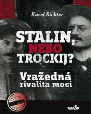 Stalin, nebo Trockij? - Karel Richter