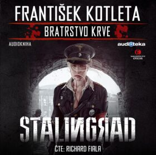 Stalingrad - František Kotleta, Richard Fiala