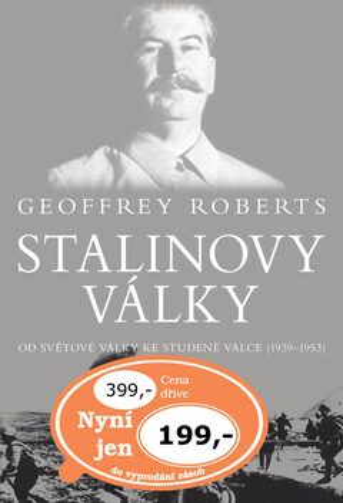 Stalinovy války - Geoffrey Roberts