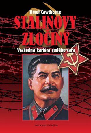 Stalinovy zločiny - Vražedná kariéra rudého cara - Nigel Cawthorne