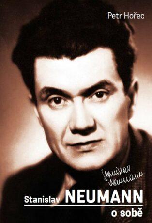 Stanislav Neumann o sobě - Petr Hořec