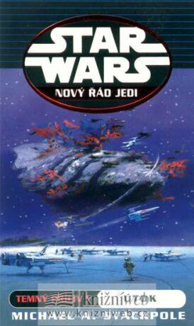 STAR WARS Nový řád Jedi Temný příliv I - Michael A. Stackpole