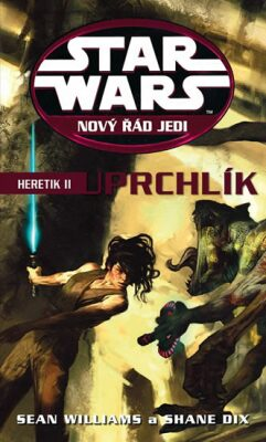 STAR WARS Nový řád Jedi Heretik II - Sean Williams, Dix Shane
