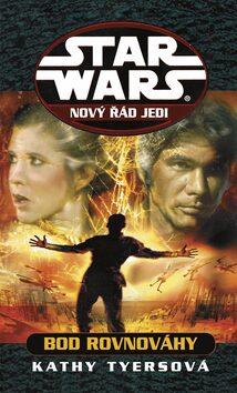 STAR WARS Nový řád Jedi Bod rovnováhy - Kathy Tyersová