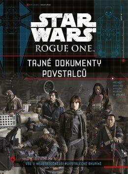 Star Wars Rogue One Tajné dokumenty povstalců - autora nemá