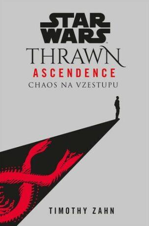 Star Wars - Thrawn Ascendence: Chaos na vzestupu - Timothy Zahn