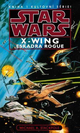 STAR WARS X-WING Eskadra Rogue - Michael A. Stackpole