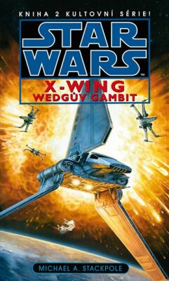 STAR WARS X-WING Wedgův gambit - Michael A. Stackpole