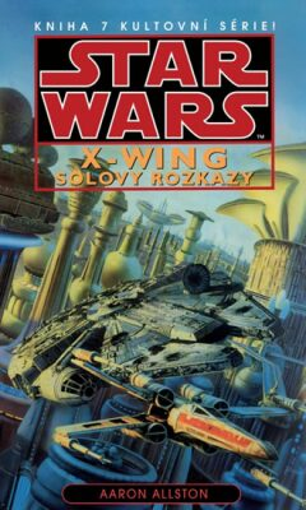 STAR WARS X-WING Solovy rozkazy - Aaron Allston