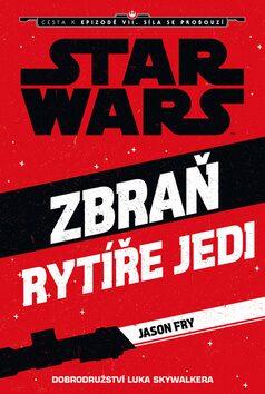 STAR WARS Zbraň rytíře Jedi - Jason Fry