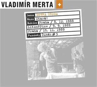 Stará! - Vladimír Merta, Dobrá úroda
