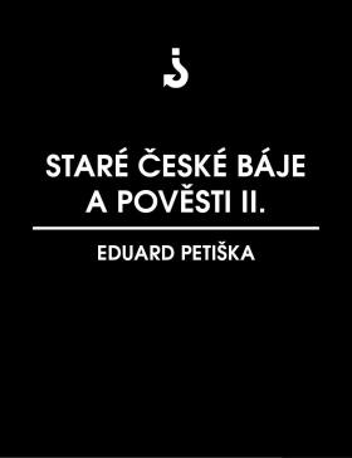 Staré české báje a pověsti 2 - Eduard Petiška