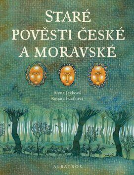 Staré pověsti české a moravské - Alena Ježková