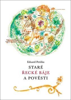 Staré řecké báje a pověsti - Eduard Petiška, Zdeněk Sklenář
