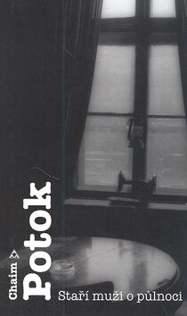 Staří muži o půlnoci - Chaim Potok