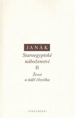 Staroegyptské náboženství II. - Jiří Janák