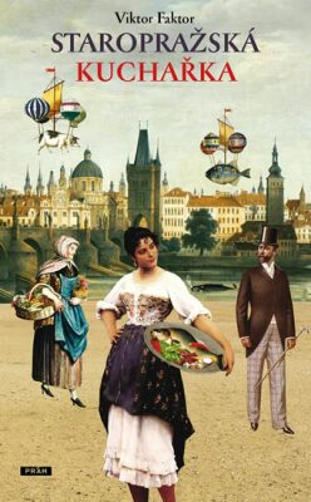 Staropražská kuchařka - Viktor Faktor