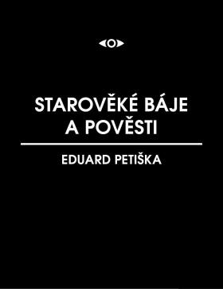 Starověké báje a pověsti - Eduard Petiška