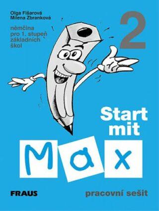 Start mit Max 2 - pracovní sešit - Olga Fišarová, Milena Zbranková