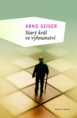 Starý král  ve vyhnanství - Geiger Arno
