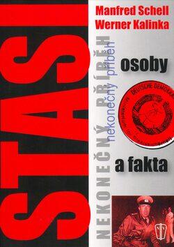 Stasi Osoby a fakta - Manfred Schell, Werner Kalinka