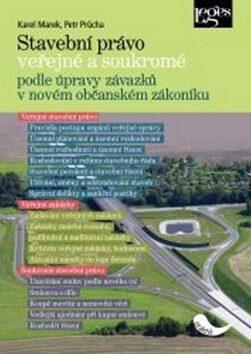 Stavební právo veřejné a soukromé - Petr Průcha, Karel Marek