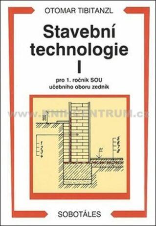 Stavební technologie I. pro SOU - Otomar Tibitanzl